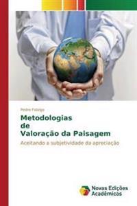Metodologias de Valoracao Da Paisagem