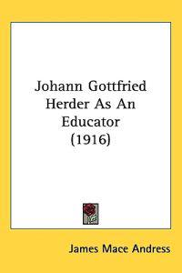 Johann Gottfried Herder As an Educator