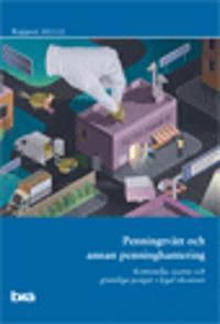 Penningtvätt och annan penninghantering. Brå rapport 2015:22 : Kriminella, svarta och grumliga pengar i legal ekonomi