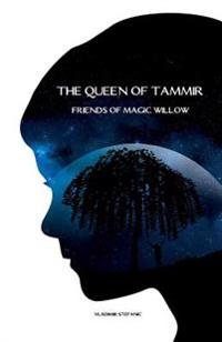 The Queen of Tammir: Friends of Magic Willow