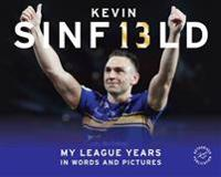 Kevin sinfield - my league years in words and pictures