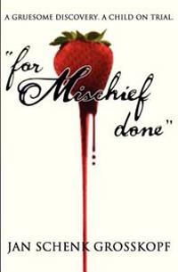"""""""For Mischief Done"""""""