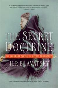 Secret doctrine - the landmark classic of occult philosophy
