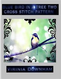Blue Bird in a Tree Two Cross Stitch Pattern
