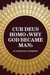 Cur Deus Homo (Why God Became Man)
