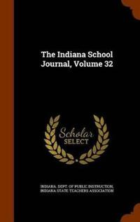 The Indiana School Journal, Volume 32