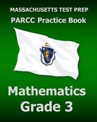 Massachusetts Test Prep Parcc Practice Book Mathematics Grade 3: Preparation for the Parcc Mathematics Assessment