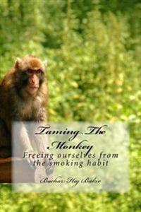 Taming the Monkey: Freeing Ourselves from the Smoking Habit