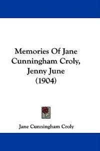 Memories of Jane Cunningham Croly, Jenny June