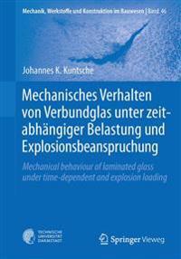 Mechanisches Verhalten Von Verbundglas Unter Zeitabh ngiger Belastung Und Explosionsbeanspruchung