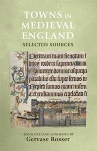 Towns in Medieval England: Selected Sources