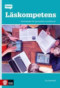 Input Läskompetens : lässtrategier för gymnasiets svenskkurser