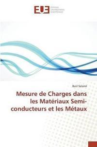 Mesure de Charges Dans Les Mat riaux Semi-Conducteurs Et Les M taux