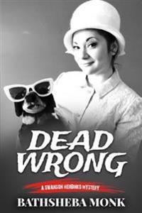 Dead Wrong: A Swanson Herbinko Mystery in Boston