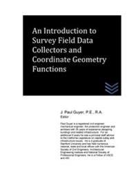 An Introduction to Survey Field Data Collectors and Coordinate Geometry Function