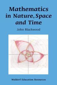 Mathematics in Nature, Space, and Time