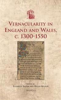 Vernacularity in England and Wales, c. 1300-1550