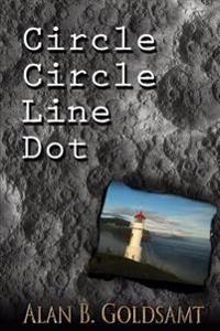Circle Circle Line Dot: A Fictioneer's Anthology of Selected Short Stories Volume 1
