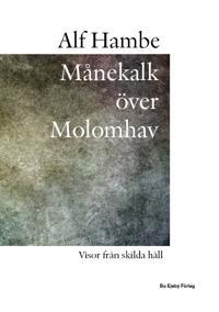 Månekalk över Molomhav : visor från skilda håll