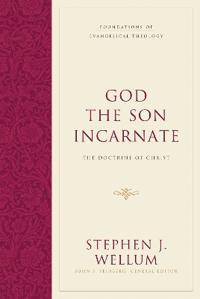 God the Son Incarnate: The Doctrine of Christ