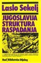 Jugoslavija, Struktura Raspadanja
