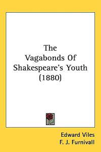 The Vagabonds of Shakespeare's Youth