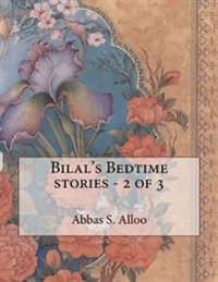 Bilal's Bedtime Stories - 2 of 3