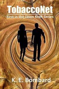 Tobacconet: First in the Jason Kraft Series