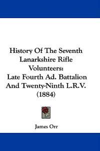 History of the 7th Lanarkshire Rifle Volunteers