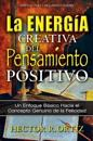The Creative Energy of Positive Thinking