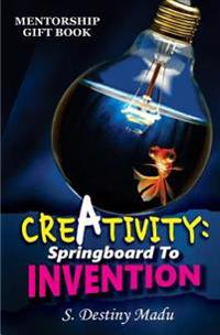 Creativity: Springboard to Invention: Portraying Dominion Concepts for Creating Cosmos Out of Chaos
