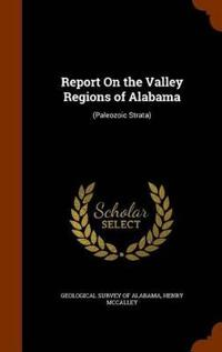 Report on the Valley Regions of Alabama