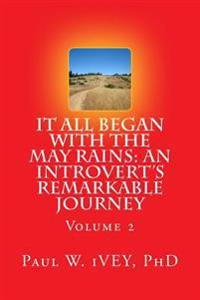 It All Began with the May Rains: An Introvert's Remarkable Journey: Volume 2