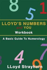 Lloyds Numbers and You Workbook: A Basic Guide to Numerology