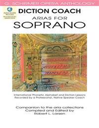 Diction Coach - G. Schirmer Opera Anthology (Arias for Soprano): Arias for Soprano [With 2 CDs]