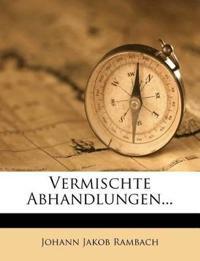 Vermischte Abhandlungen aus der Geschichte und Litteratur.