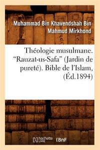 Theologie Musulmane. Rauzat-Us-Safa (Jardin de Purete). Bible de L'Islam (Ed.1894)