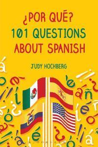 ¿por Qué? 101 Questions about Spanish