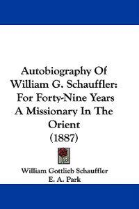Autobiography of William G. Schauffler