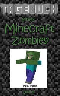 Tagebuch Eines Minecraft Zombies!