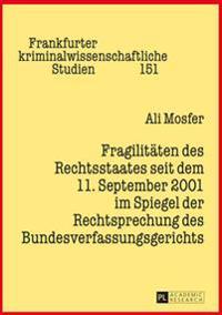 Fragilitaeten Des Rechtsstaates Seit Dem 11. September 2001 Im Spiegel Der Rechtsprechung Des Bundesverfassungsgerichts