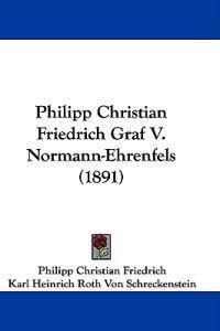 Philipp Christian Friedrich Graf V. Normann-ehrenfels