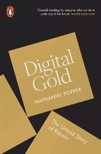 Digital gold - the untold story of bitcoin