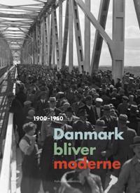Danmark Bliver Moderne: 1900-1950