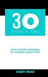 30 - Peace and Joy: One-Minute Messages for Middle School Men