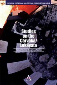 Studies on the Carvaka/Lokayata