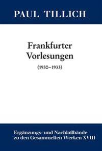Frankfurter Vorlesungen: (1930-1933)