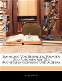 Sammlung Von Beispielen, Formeln Und Aufgaben Aus Der Buchstabenrechnung Und Algebra