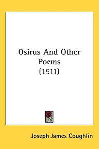 Osirus and Other Poems