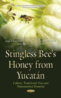 Stingless Bee's Honeys from Yucatán